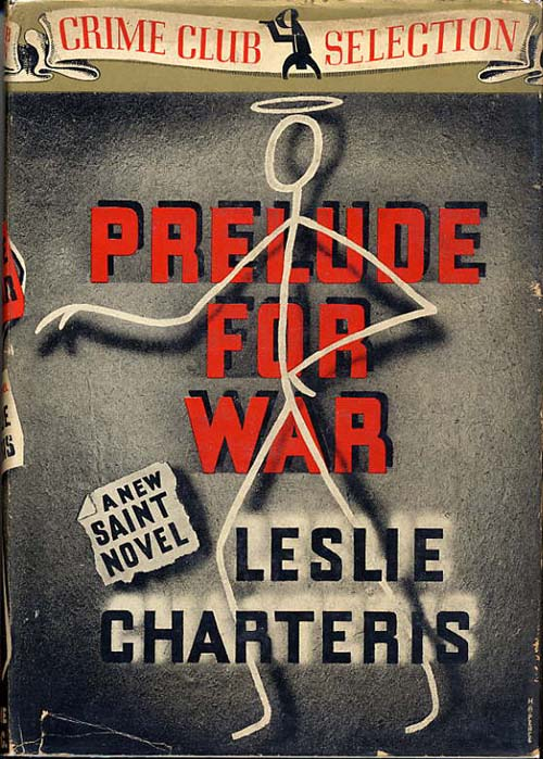 PRELUDE FOR WAR. Leslie Charteris.