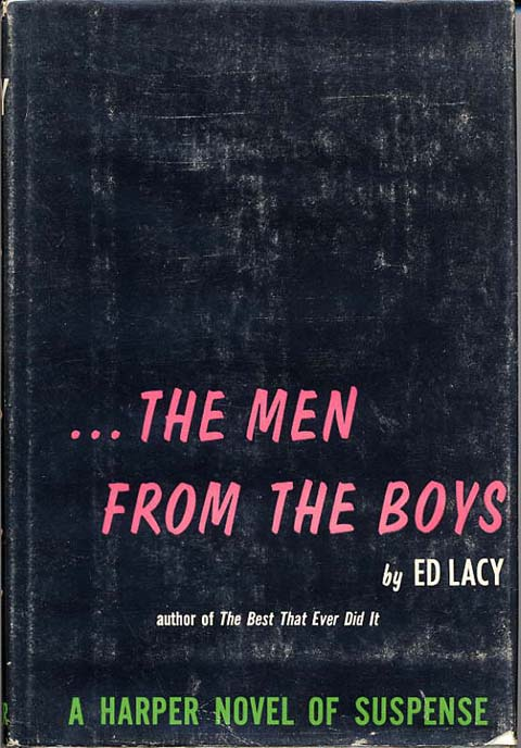 ...THE MEN FROM THE BOYS.