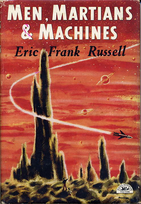 MEN, MARTIANS & MACHINES. Eric Frank Russell.