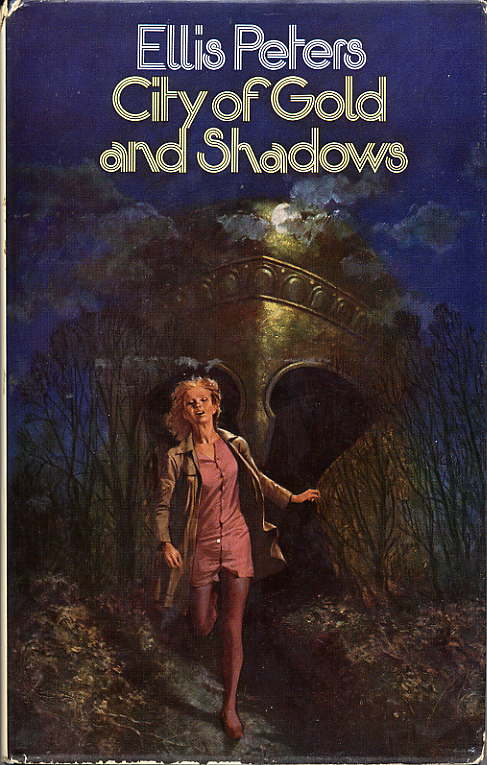 CITY OF GOLD AND SHADOWS. Ellis Peters, Edith Pargeter.