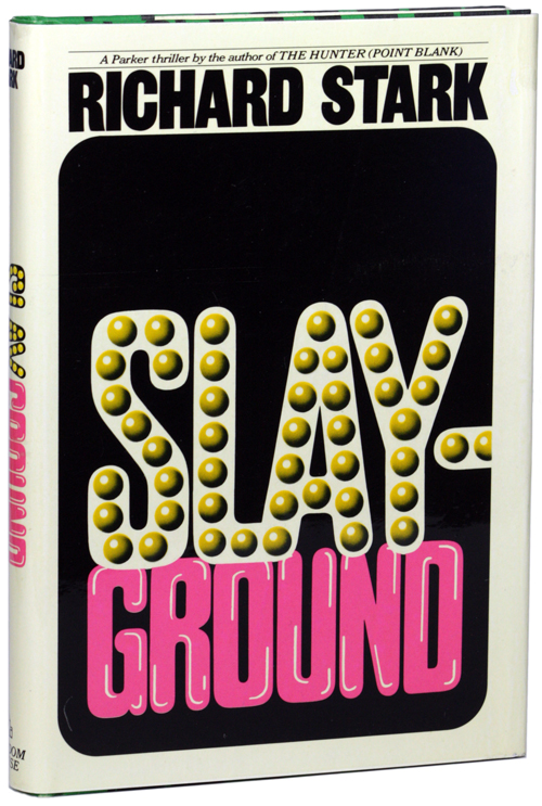 SLAYGROUND. Richard Stark, Donald E. Westlake.
