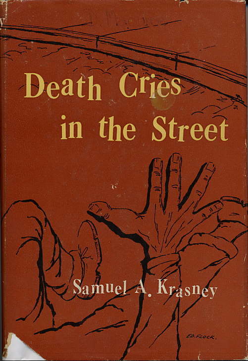 DEATH CRIES IN THE STREET. Samuel A. Krasney.