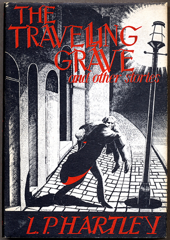 THE TRAVELLING GRAVE AND OTHER STORIES. P. Hartley, eslie.
