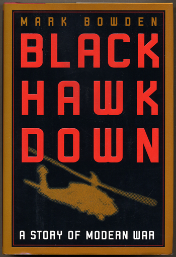 BLACK HAWK DOWN: A STORY OF MODERN WAR.