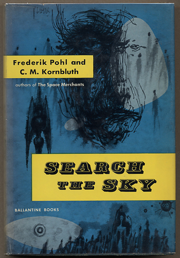 SEARCH THE SKY. Frederik Pohl, M. Kornbluth, yril.