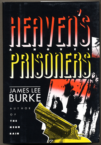 HEAVEN'S PRISONERS. James Lee Burke.