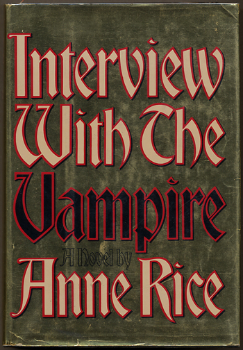 INTERVIEW WITH THE VAMPIRE. Anne Rice.