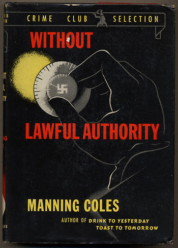 WITHOUT LAWFUL AUTHORITY. pseudonym for Cyril Henry Coles, Adelaide Frances Oke Manning.