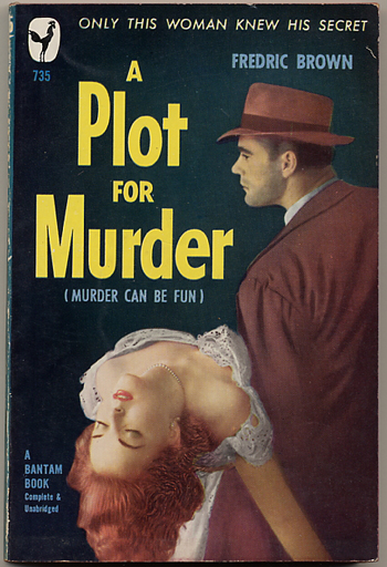 A PLOT FOR MURDER. Fredric Brown.