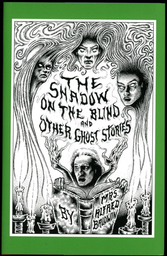 THE SHADOW ON THE BLIND AND OTHER GHOST STORIES. Introduction by Richard Dalby and John Pelan. Mrs. Alfred Baldwin.