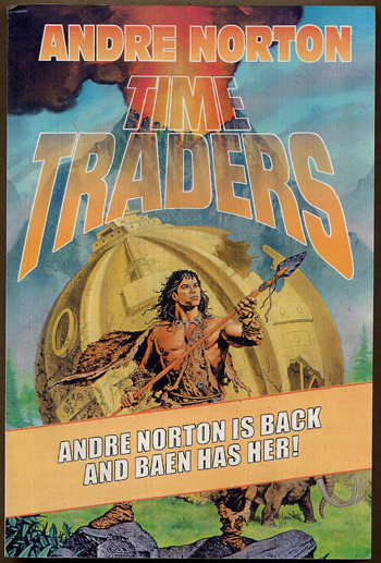 TIME TRADERS [TIME TRADERS with GALACTIC DERELICT] & TIME TRADERS II [THE DEFIANT AGENTS & KEY OUT OF TIME] (2 VOLUMES). Andre Norton, Mary Alice Norton.