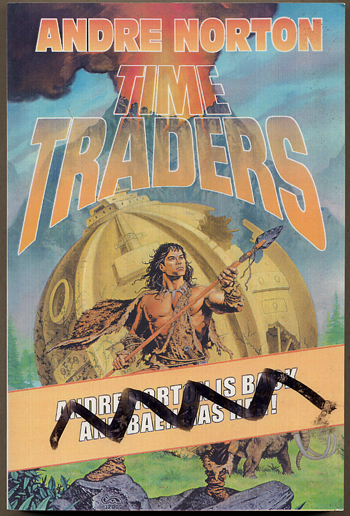 TIME TRADERS [TIME TRADERS with GALACTIC DERELICT]. Andre Norton, Mary Alice Norton.