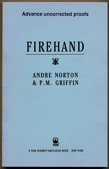 FIREHAND. Andre Norton, P M. Griffin, Mary Alice Norton.
