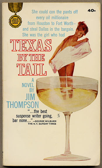 TEXAS BY THE TAIL. Jim Thompson.