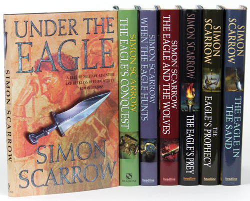 THE EAGLE SERIES: UNDER THE EAGLE, THE EAGLE'S CONQUEST, WHEN THE EAGLE HUNTS, THE EAGLE AND THE WOLVES, THE EAGLES PREY, THE EAGLE'S PROPHECY AND THE EAGLE IN THE SAND. Simon Scarrow.