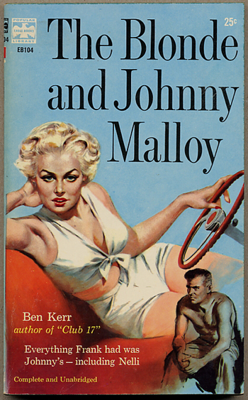 THE BLONDE AND JOHNNY MALLOY. Ben Kerr, William Ard.