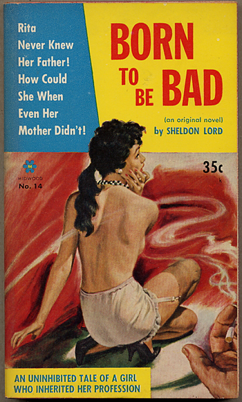 BORN TO BE BAD. Sheldon Lord, pseudonym for Lawrence Block.