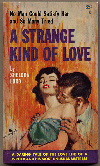 A STRANGE KIND OF LOVE. Sheldon Lord, pseudonym for Lawrence Block.