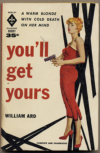YOU'LL GET YOURS. William Ard.