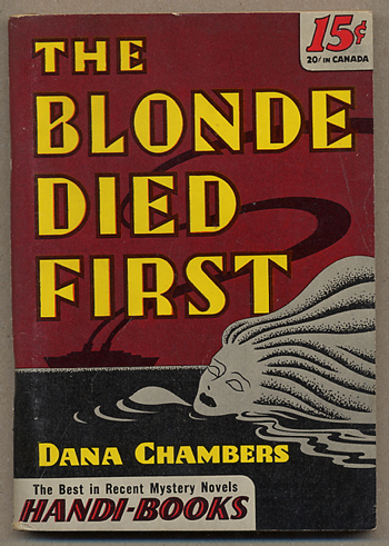 THE BLONDE DIED FIRST. Dana Chambers.
