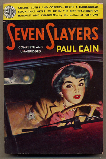 SEVEN SLAYERS. Paul Cain, pseudonym for George Carrol Sims.