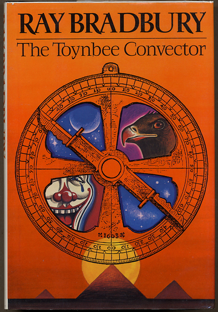 THE TOYNBEE CONVECTOR. Ray Bradbury.