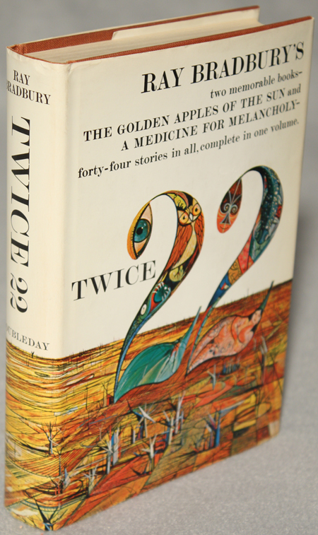 TWICE TWENTY-TWO: THE GOLDEN APPLES OF THE SUN [and] A MEDICINE FOR MELANCHOLY.