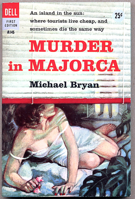 MURDER IN MAJORCA. Michael Bryan, pseudonym for Brian Moore.