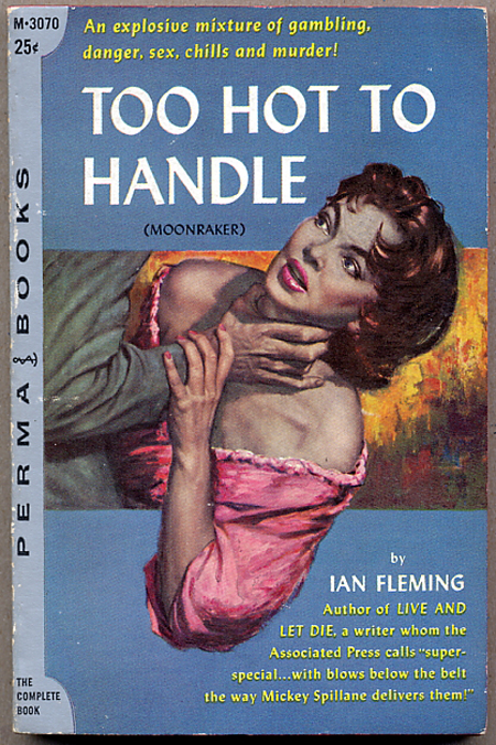 TOO HOT TO HANDLE (MOONRAKER). Ian Fleming.