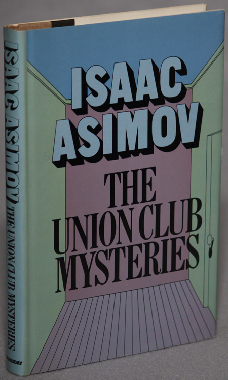 THE UNION CLUB MYSTERIES. Isaac Asimov.