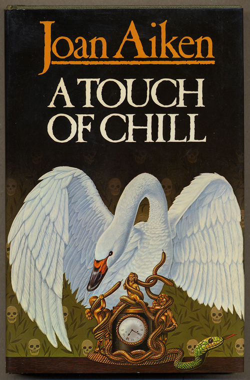 A TOUCH OF CHILL: STORIES OF HORROR, SUSPENSE & FANTASY. Joan Aiken.