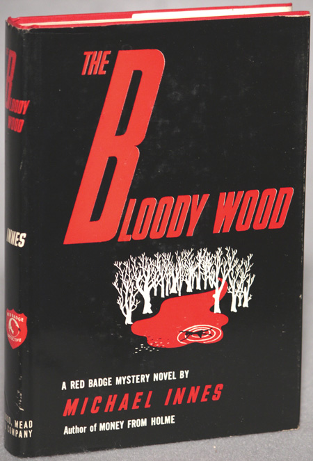 THE BLOODY WOOD. Michael Innes, John Innes Mackintosh Stewart.