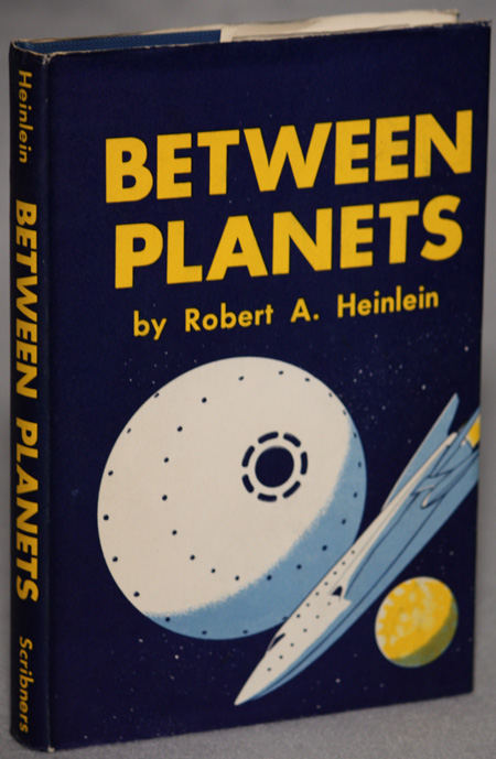BETWEEN PLANETS. Robert A. Heinlein.