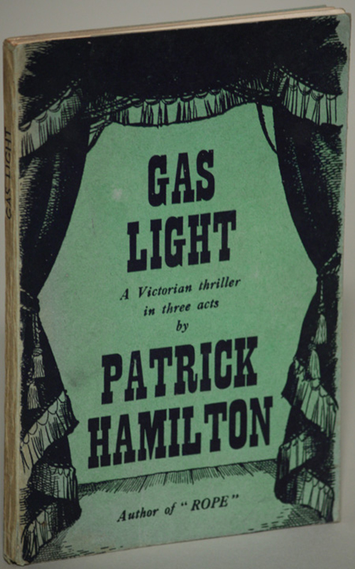 GAS LIGHT: A VICTORIAN THRILLER IN THREE ACTS. Patrick Hamilton.