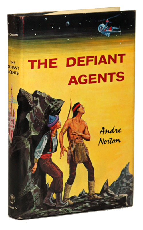 THE DEFIANT AGENTS. Andre Norton, Mary Alice Norton.
