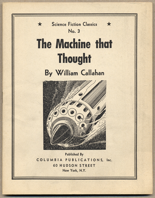 THE MACHINE THAT THOUGHT. William Callahan, Raymond Z. Gallun.