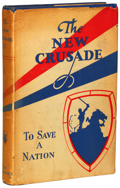 THE NEW CRUSADE: INCLUDING A REPORT CONCERNING PROHIBITION AND FIFTEEN CENTURIES OF LIQUOR LEGISLATION. Leslie Gordon.