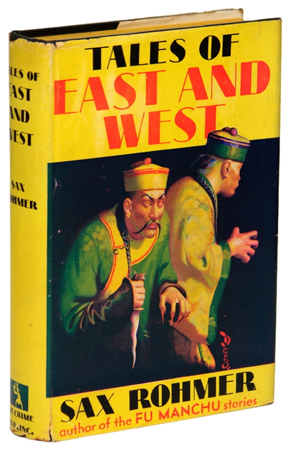 TALES OF EAST AND WEST. Sax Rohmer, Arthur S. Ward.