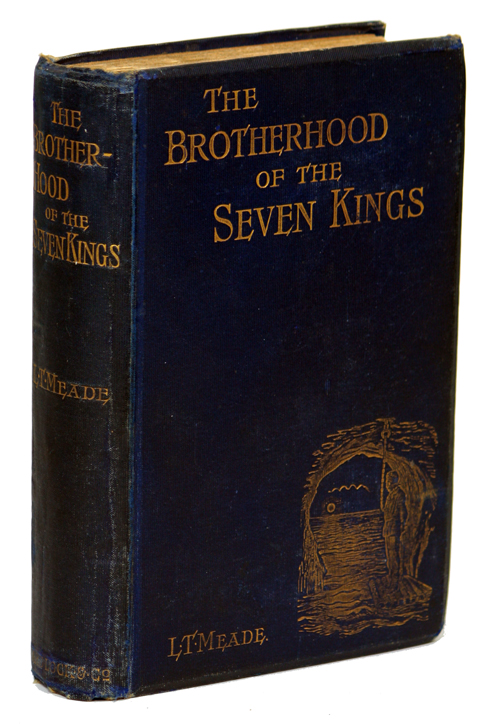 THE BROTHERHOOD OF THE SEVEN KINGS. L. T. Meade, Eustace Robert Barton, Elizabeth Thomasina Meade Smith, Robert Eustace.