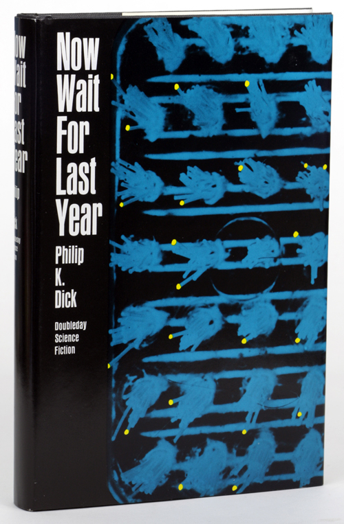 NOW WAIT FOR LAST YEAR. Philip Dick.