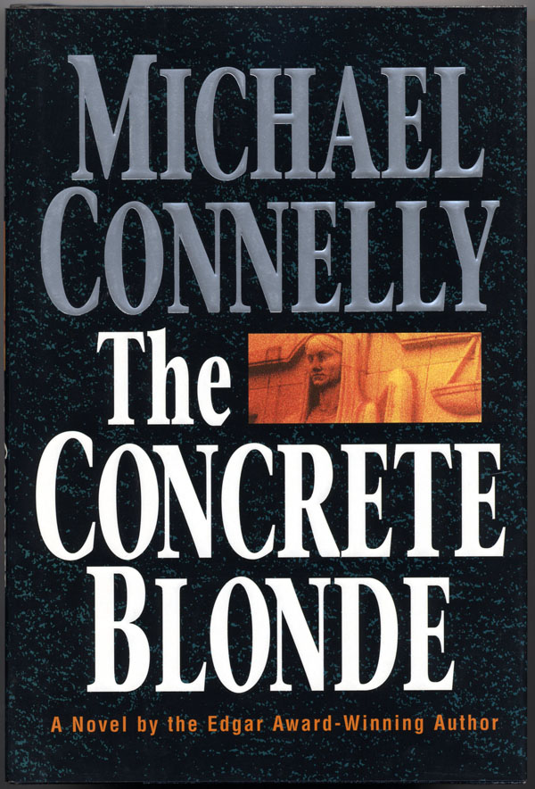 THE CONCRETE BLONDE. Michael Connelly.