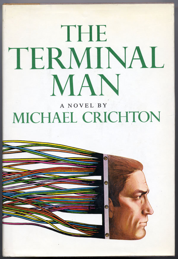 THE TERMINAL MAN. Michael Crichton.