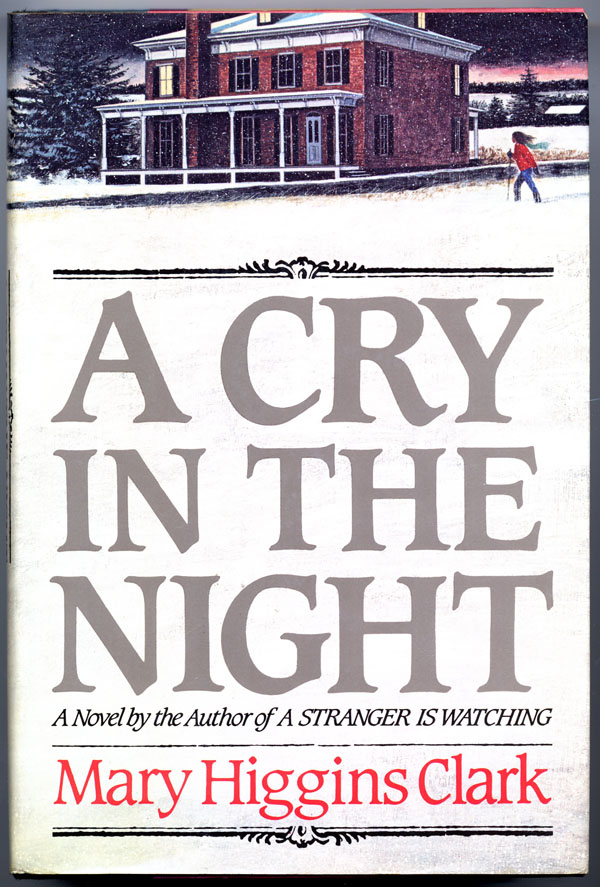 A CRY IN THE NIGHT. Mary Higgins Clark.