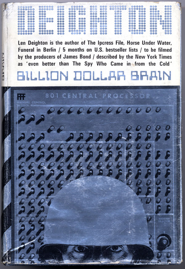 BILLION DOLLAR BRAIN. Len Deighton.