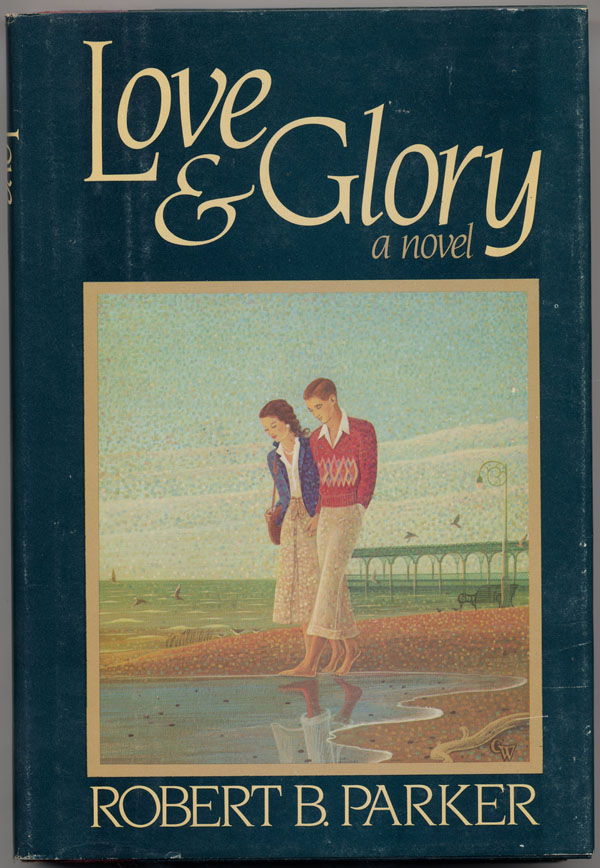 LOVE AND GLORY. Robert. B. Parker.