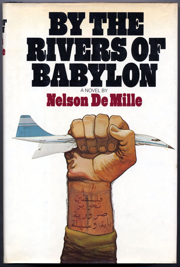 BY THE RIVERS OF BABYLON. Nelson De Mille.