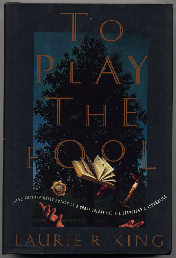 TO PLAY THE FOOL. Laurie R. King.