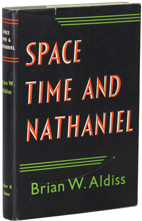 SPACE, TIME AND NATHANIEL. Brian W. Aldiss.