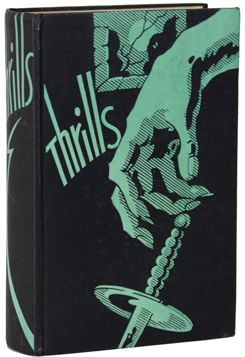 """THRILLS: TWENTY SPECIALLY SELECTED NEW STORIES OF CRIME, MYSTERY AND HORROR. Terence Ian Fytton Armstrong, , """"John Gawsworth"""""""