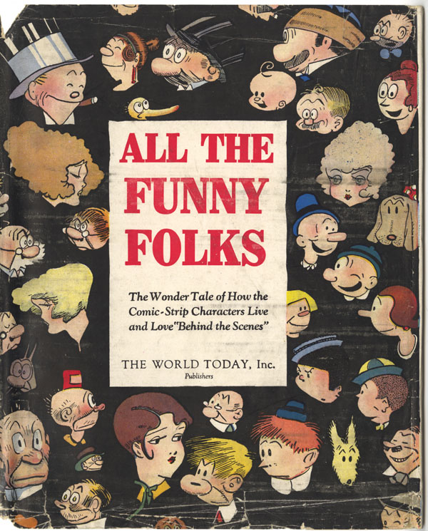 """ALL THE FUNNY FOLKS: THE WONDER TALE OF HOW THE COMIC-STRIP CHARACTERS LIVE AND LOVE """"BEHIND THE SCENES."""" Jack Lait, Louis Biedermann."""